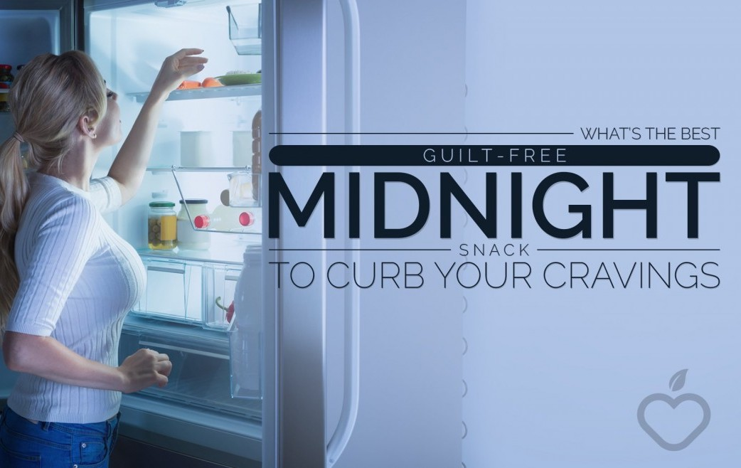 What's The Best Guilt-Free Midnight Snack To Curb Your Cravings